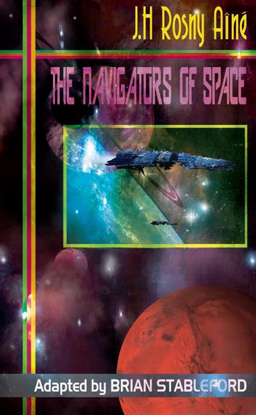 Brian Stableford's translation appears in The Navigators of Space, the first of a six-book series in which he attempted to translate all of the key speculative fiction works of J.-H. Rosny aîné.