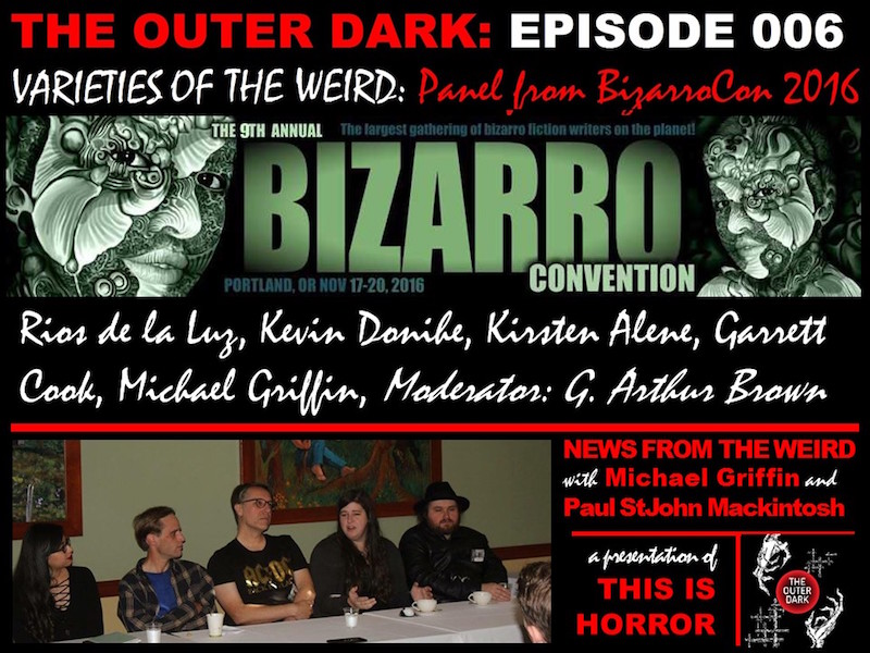 TOD006 Varieties of the Weird A Panel from BizarroCon 2016 (1)